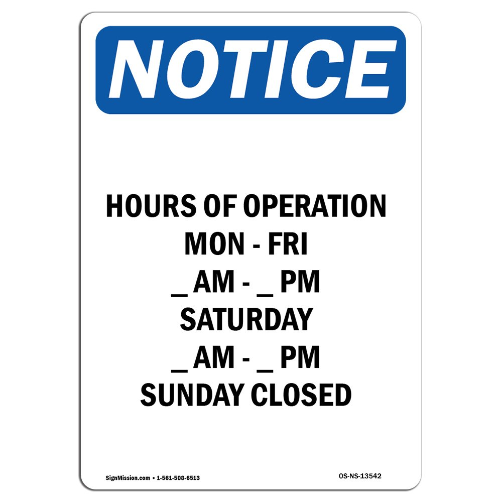 OSHA Notice Sign - Hours of Operation Mon - Fri_ | Choose from: Aluminum, Rigid Plastic or Vinyl Label Decal | Protect Your Business, Construction Site, Warehouse & Shop Area | Made in The USA