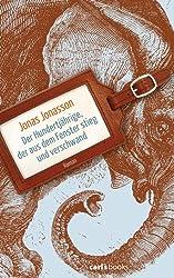 Der Hundertjährige, der aus dem Fenster stieg und verschwand: Roman (German Edition)