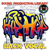 : Hip-Hop Back Vocal - Large unique 24bit WAVE/KONTAKT Multi-Layer Studio Samples Production Library on DVD or download