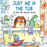 img - for Just Me in the Tub (Little Critter) book / textbook / text book