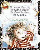 No More Pencils, No More Books, No More Teacher's Dirty Looks! (Gilbert and Friends)