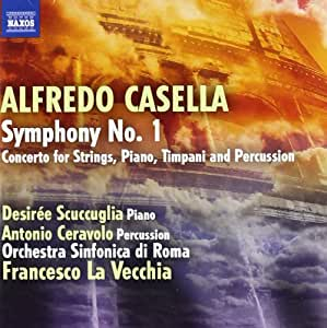 Casella: Symphony No. 1; Concerto for Strings, Timpani and Percussion