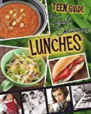 A Teen Guide to Fast, Delicious Lunches, Dana Meachen Rau, 075654405X