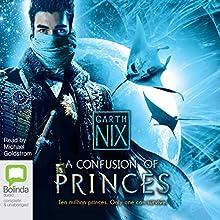 A Confusion of Princes | Livre audio Auteur(s) : Garth Nix Narrateur(s) : Michael Goldstrom