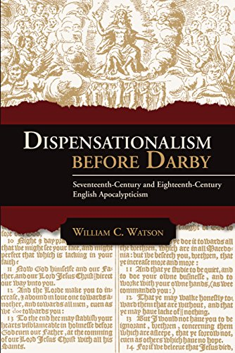 Dispensationalism before darby seventeenth century and eighteenth dispensationalism before darby seventeenth century and eighteenth century english apocalypticism by watson fandeluxe Images
