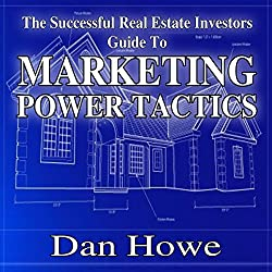 The Successful Real Estate Investor Guide to Marketing Power Tactics