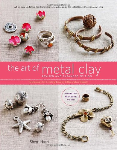 the-art-of-metal-clay-revised-and-expanded-edition-with-dvd-techniques-for-creating-jewelry-and-deco