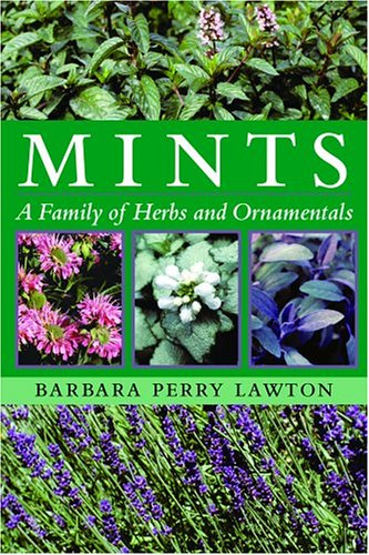 Mints: A Family of Herbs and Ornamentals: Barbara Perry