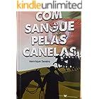 COM SANGUE PELAS CANELAS