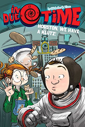 Houston, We Have a Klutz! (In Due Time Book 4)