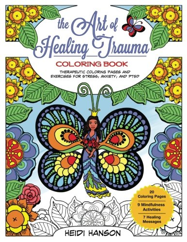 The Art of Healing Trauma Coloring Book: Therapeutic Coloring Pages and Exercises for Stress, Anxiety, and PTSD
