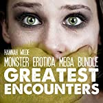 Monster Erotica Mega Bundle: Greatest Encounters | Hannah Wilde