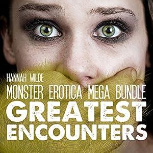 Monster Erotica Mega Bundle: Greatest Encounters Audiobook