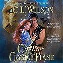 Crown of Crystal Flame: Tairen Soul, Book 5 Hörbuch von C. L. Wilson Gesprochen von: Emily Durante