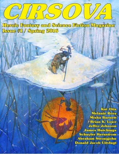Cirsova: Heroic Fantasy and Science Fiction Magazine (Volume 1)