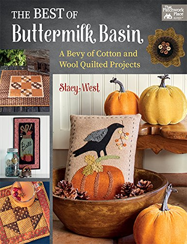 The Best of Buttermilk Basin: A Bevy of Cotton and Wool Quilted Projects (West Of Best Project)