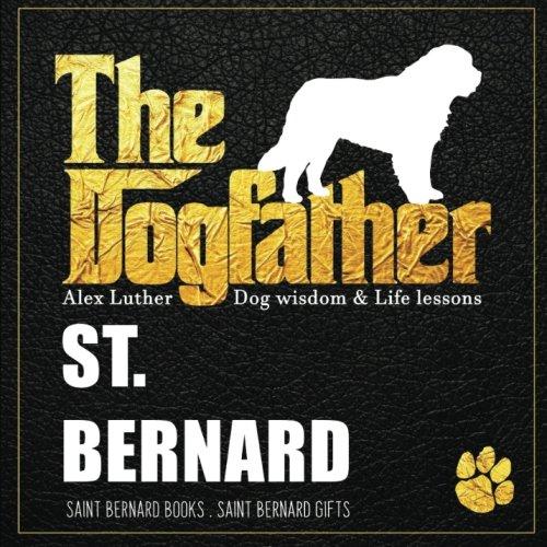 Dogfather: St. Bernard Wisdom & Life Lessons: Saint Bernard gifts