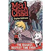 The Biggest, Bestest Time Ever! (Mal & Chad) by Stephen McCranie (17-Jun-2011) Paperback