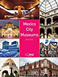 Mexico City Museums Guide