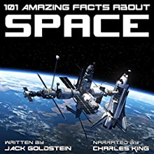 101 Amazing Facts About Space Audiobook by Jack Goldstein Narrated by Charles King