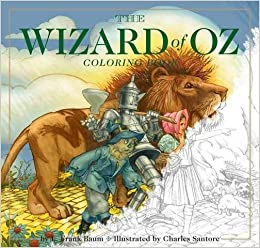 the wizard of oz coloring book charles santore 9781604337068 amazoncom books
