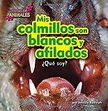 Mis colmillos son blancos y afilados (Pistas de animales) (Spanish Edition)