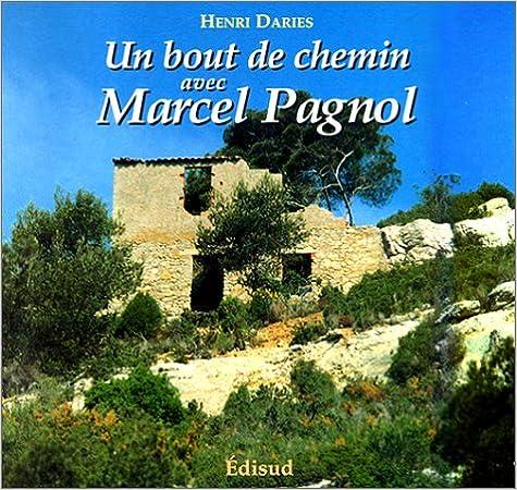 Livre gratuits Un bout de chemin avec Marcel Pagnol pdf, epub