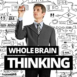 Whole Brain Thinking Hypnosis