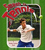 Smash It Tennis, Paul Challen, 0778731774