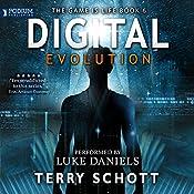 Digital Evolution: The Game Is Life, Book 6   Terry Schott