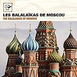 Moscow: Les Balalaïkas de Moscou (Air Mail Music Collection)