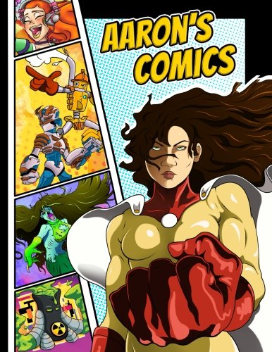 """Aaron's Comics: Personalized Create a Comic!: 50 Unique, Blank, Single-Sided, Practice Pages! Each Page is Different for Drawing Your Own Comic Book ... Variety of Panel Patterns, Size 8 1/2"""" x 11"""" pdf"""