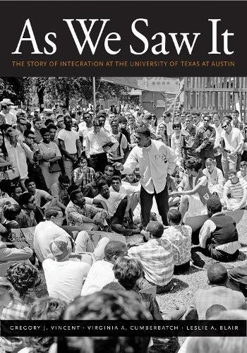 As We Saw It: The Story of Integration at the University of Texas at Austin