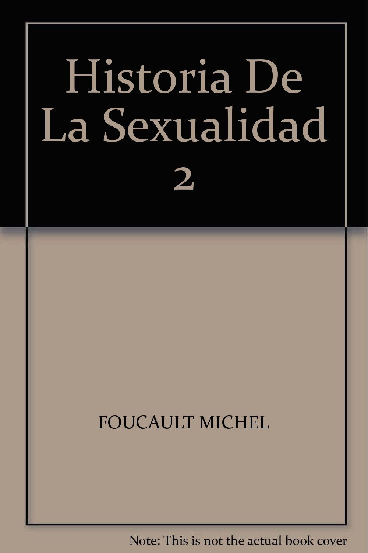 Historia de la sexualidad 2: MICHEL FOUCAULT: 9789876290418: Amazon.com: Books