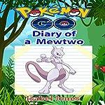 Pokemon Go: Diary of a Mewtwo: Unofficial Pokemon Book | Isabel Jones