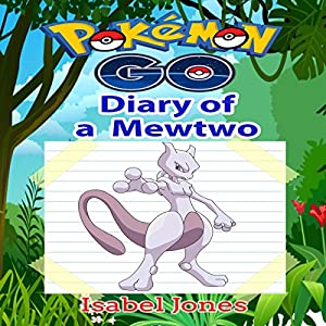Pokemon Go: Diary of a Mewtwo Audiobook