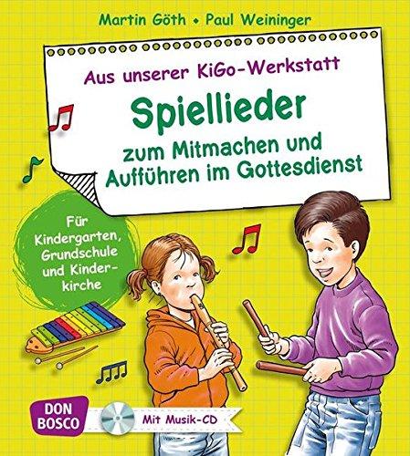 Spiellieder zum Mitmachen und Aufführen im Gottesdienst. Aus unserer KiGo-Werkstatt. Für Kindergarten, Grundschule und Kinderkirche. Mit Ausmalbildern ... zum Verschenken. Liederbuch, m. Audio-CD.