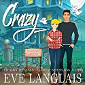 Crazy Audiobook by Eve Langlais Narrated by Summer Morton, Lee Samuels