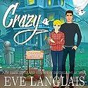 Crazy Hörbuch von Eve Langlais Gesprochen von: Summer Morton, Lee Samuels