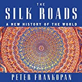 #6: The Silk Roads: A New History of the World