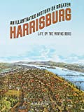 An Illustrated History of Greater Harrisburg, Michael Barton, 096554754X