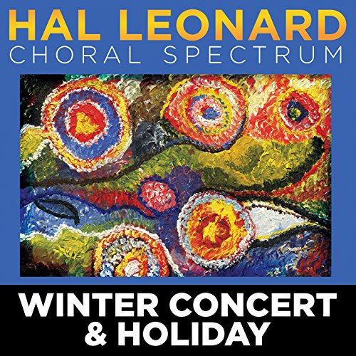 2016 Hal Leonard Choral Spectrum: Winter Concert & Holiday (Hal Music Leonard Choral)