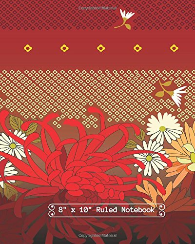 """8"""" x 10"""" Ruled Notebook: Floral Cover For Notes and Journal Entries. Ruled Pages to Write in, Men, Women, Boys & Girls / Classroom, Home / Use Spaces ... Paper size (Ruled Notebooks) (Volume 89) ebook"""