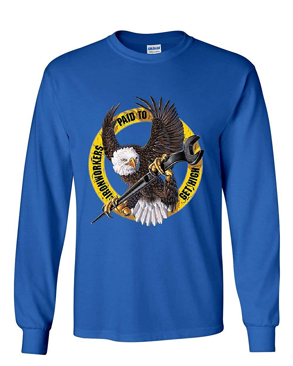 Ironworkers Paid to Get High Long Sleeve T-Shirt Construction Workers Union Tee