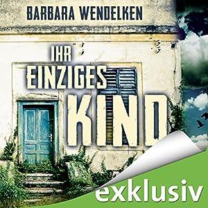 Ihr einziges Kind (Martinsfehn-Krimi 3) Hörbuch von Barbara Wendelken Gesprochen von: Jürgen Holdorf