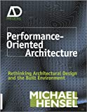 Performance-Oriented Architecture - RethinkingArchitectural Design and the Built Environment