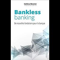 Bankless Banking: de nouvelles fondations pour la banque