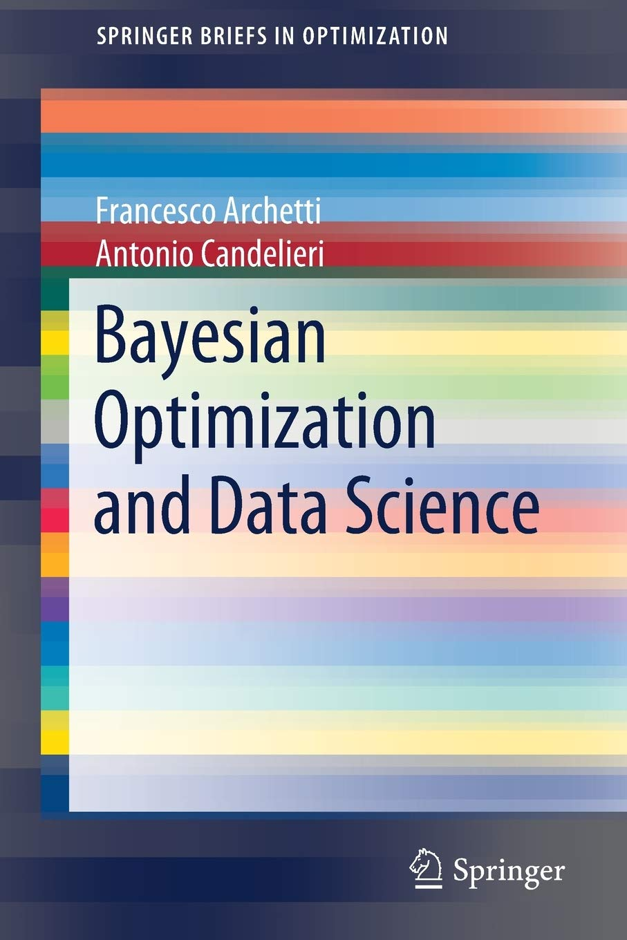 Bayesian Optimization And Data Science  SpringerBriefs In Optimization