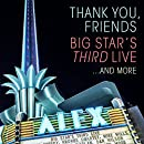 Thank You, Friends: Big Star's Third Live... [2 CD]