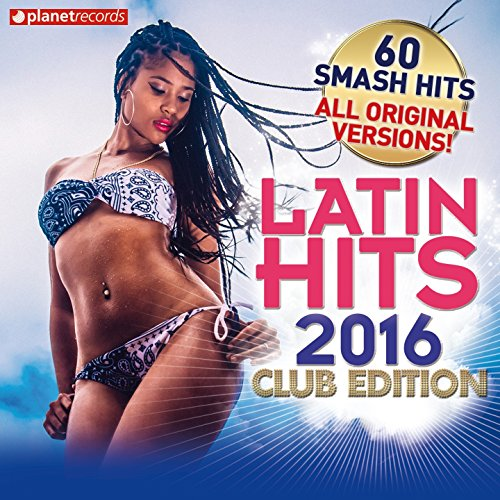 Latin Hits 2016 Club Edition -...